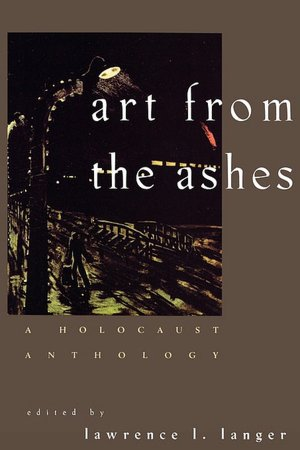 Art from Ashes, edited by Lawrence Langer